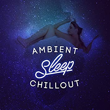 Ambient Sleep Chillout