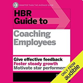 HBR Guide to Coaching Employees                   Written by:                                                                                                                                 Harvard Business Review                               Narrated by:                                                                                                                                 Jonathan Yen                      Length: 3 hrs and 56 mins     3 ratings     Overall 4.7