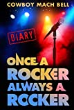 Once A Rocker Always a Rocker: A Diary