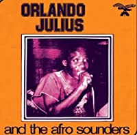 Orlando Julius & The Afro Sounders by Orlando Julius (2011-02-15)