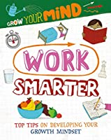Work Smarter (Grow Your Mind)