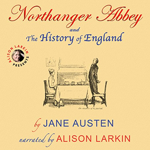 Northanger Abbey and the History of England (Annotated) cover art