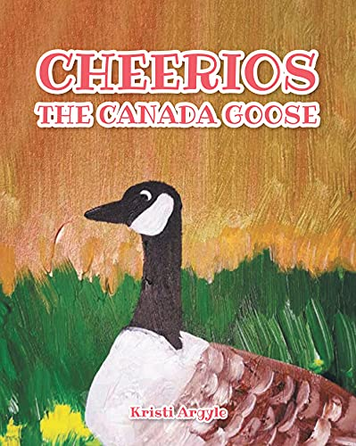 Cheerios the Canada Goose (English Edition)