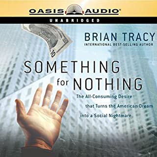 Something for Nothing                   De :                                                                                                                                 Brian Tracy                               Lu par :                                                                                                                                 Brian Tracy                      Durée : 6 h et 59 min     1 notation     Global 4,0