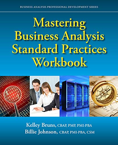 Mastering Business Analysis Standard Practices Workbook (Business Analysis Professional Development)