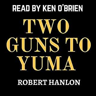 Two Guns to Yuma audiobook cover art