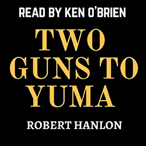 Two Guns to Yuma audiobook cover art