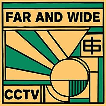 Far And Wide / CCTV