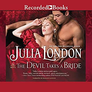 The Devil Takes a Bride                   By:                                                                                                                                 Julia London                               Narrated by:                                                                                                                                 Rosalyn Landor                      Length: 9 hrs and 45 mins     149 ratings     Overall 4.2