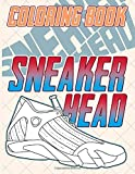 Sneaker Head Coloring Book: Featuring Enchanting Sneaker Head Adult Coloring Books For Men And Women...