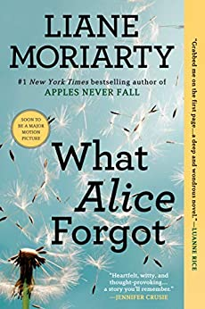 What Alice Forgot by [Liane Moriarty]