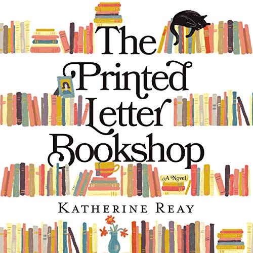 The Printed Letter Bookshop                   By:                                                                                                                                 Katherine Reay                               Narrated by:                                                                                                                                 Hillary Huber                      Length: 11 hrs and 7 mins     17 ratings     Overall 4.9