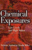 Chemical Exposures: Low Levels and High Stakes, 2nd Edition by Nicholas A. Ashford Claudia S. Miller(1998-01-08)