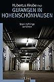 Gefangen in Hohenschönhausen: Stasi-Häftlinge berichten (0)