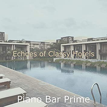 Echoes of Classy Hotels