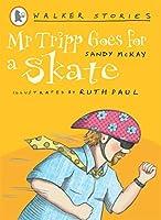 Mr Tripp Goes for a Skate (Walker Stories)
