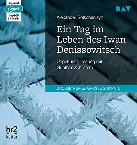 Ein Tag im Leben des Iwan Denissowitsch: Ungekürzte Lesung mit Günther Schramm (1 mp3-CD)