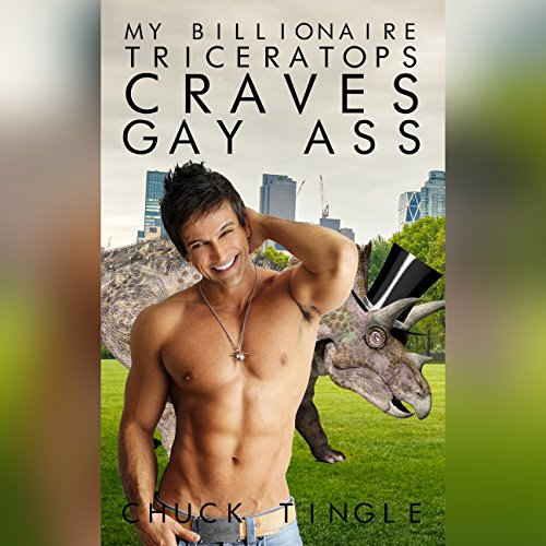 My Billionaire Triceratops Craves Gay Ass audiobook cover art