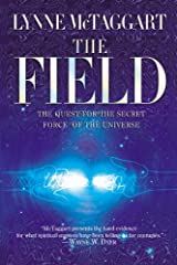 The Field: The Quest for the Secret Force of the Universe Kindle Edition