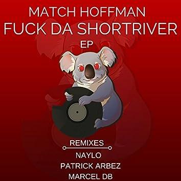 Fuck Da Shortriver EP