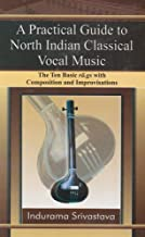 Practical Guide to North Indian Classical Vocal Music