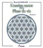 L'ancien secret de la fleur de vie - Tome 2