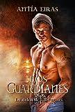 Los Guardianes (La Orden de los Varones nº 1)