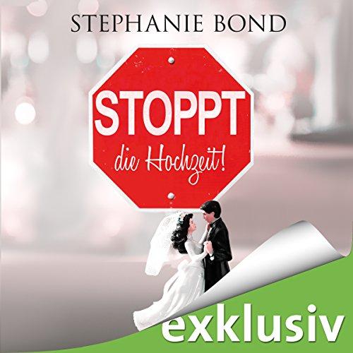 Stoppt die Hochzeit! audiobook cover art