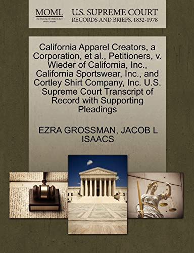 Preisvergleich Produktbild California Apparel Creators,  a Corporation,  Et Al.,  Petitioners,  V. Wieder of California,  Inc.,  California Sportswear,  Inc.