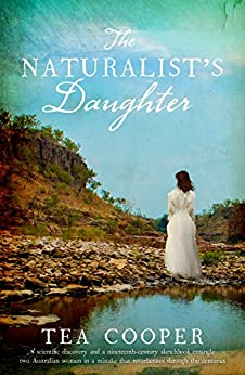 The Naturalist's Daughter by [Tea Cooper]