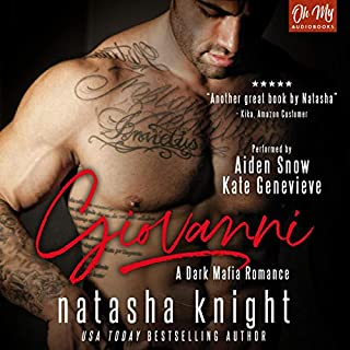 Giovanni                   By:                                                                                                                                 Natasha Knight                               Narrated by:                                                                                                                                 Kate Genevieve,                                                                                        Aiden Snow                      Length: 7 hrs and 13 mins     5 ratings     Overall 4.6