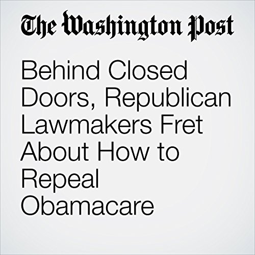Behind Closed Doors, Republican Lawmakers Fret About How to Repeal Obamacare  copertina