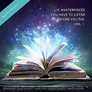10 Masterpieces You Have to Listen to Before You Die 1                   By:                                                                                                                                 Lewis Carroll,                                                                                        Joseph Conrad,                                                                                        Miguel de Cervantes,                   and others                          Narrated by:                                                                                                                                 Michael Scott                      Length: 24 hrs and 18 mins     14 ratings     Overall 3.0