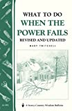 What to Do When the Power Fails: Storey's Country Wisdom Bulletin A-191 (Storey Country Wisdom Bulletin)