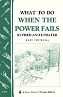 What to Do When the Power Fails: Storey Country Wisdom Bulletin A-191 (Storey Country Wisdom Bulletin, A-191)