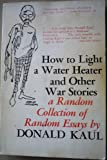 How to Light a Water Heater and Other War Stories