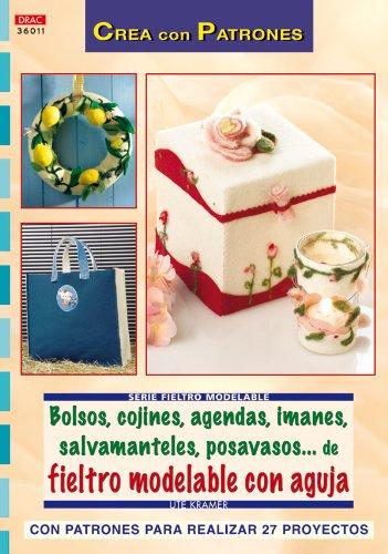Serie Fieltro Modelable nº 11. BOLSOS, COJINES, AGENDAS,, IMANES, SALVAMANTELES, POSAVASOS... (Cp Serie Fieltro Modelable)