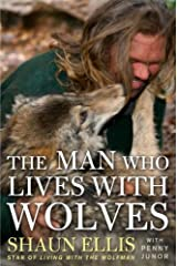 The Man Who Lives with Wolves: A Memoir Kindle Edition