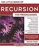 The Little Book Of Recursion: For Programmers