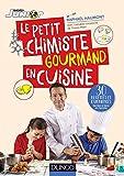 Le petit chimiste gourmand en cuisine - 30 recettes et expériences à faire en famille