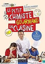 Le petit chimiste gourmand en cuisine - 30 recettes et expériences à faire en famille de Raphaël Haumont