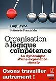 Organisation et logique compétence - La dynamique d'une expérience réussie