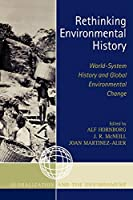 Rethinking Environmental History: World-System History and Global Environmental Change (Globalization and the Environment Series)