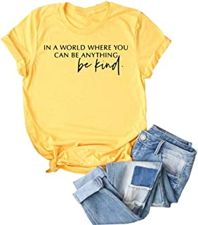 MK Shop Limited Women in A World Where You Can Be Anything Be Kind T-Shirt Short Sleeve Inspiration Tee Tops