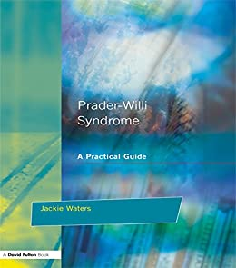 Prader-Willi Syndrome: A practical guide (Resource Materials for Teachers) by [Jackie Waters]