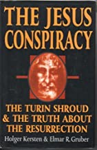 The Jesus Conspiracy: The Turin Shroud & the Truth About the Resurrection