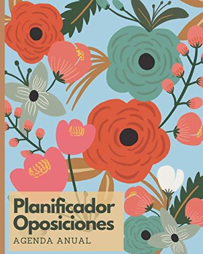Planificador Oposiciones: Agenda Anual 2021 Agenda Mensual + Organizador Diario I Planificador de Productividad y Estudio/ Agenda para Opos Tema Floral Azul 8x 10 in