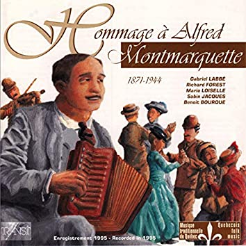 Hommage à Alfred Montmarquette (1871-1944)