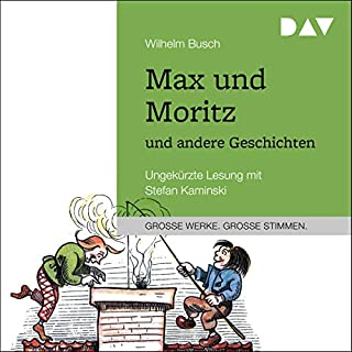 Max und Moritz und andere Geschichten                   Autor:                                                                                                                                 Wilhelm Busch                               Sprecher:                                                                                                                                 Stefan Kaminski                      Spieldauer: 2 Std. und 29 Min.     1 Bewertung     Gesamt 5,0