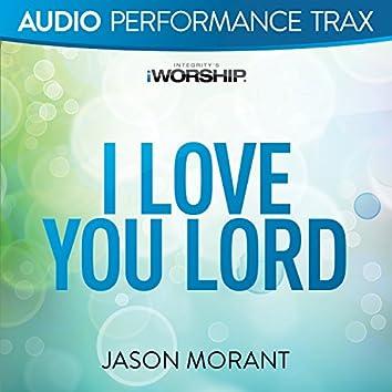 I Love You Lord [Audio Performance Trax]